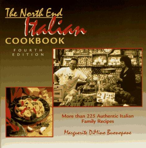 The North End Italian Cookbook, 4th by Marguerite Buonopane