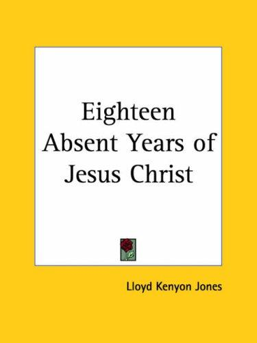Download Eighteen Absent Years of Jesus Christ