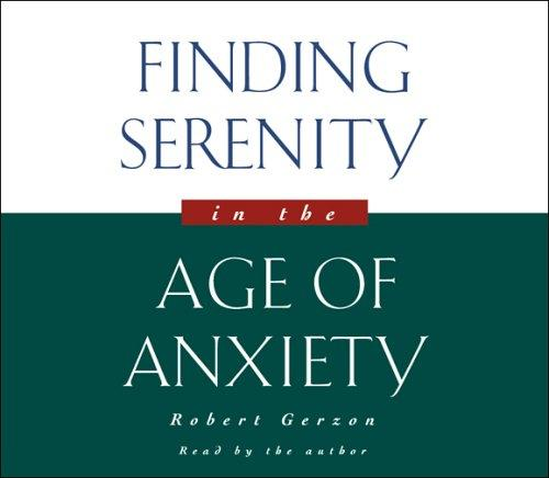 Download Finding Serenity in the Age of Anxiety