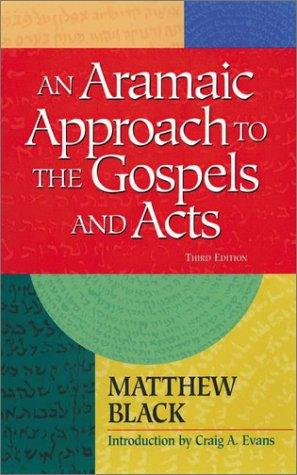 An Aramaic approach to the Gospels and Acts