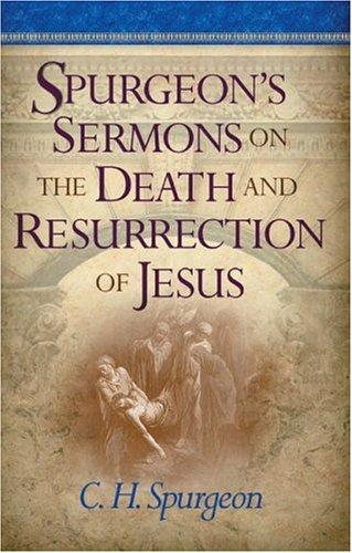Download Spurgeon's Sermons On The Death And Resurrection Of Jesus