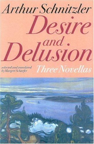 Desire and Delusion by Arthur Schnitzler