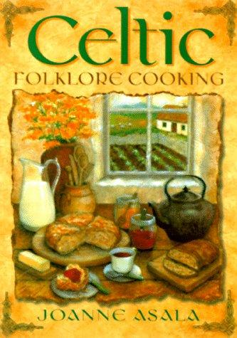 Celtic Folklore Cooking, Asala, Joanne