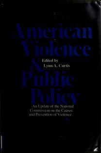 Cover of: American violence and public policy | Lynn A. Curtis