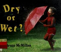 Cover of: Dry or wet? | Bruce McMillan