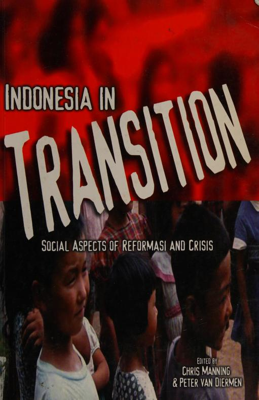 Indonesia in transition by edited by Chris Manning & Peter Van Diermen.
