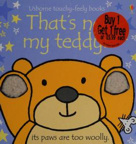 Cover of: That's Not My Teddy (Touchy-Feely Board Books) | Fiona Watt