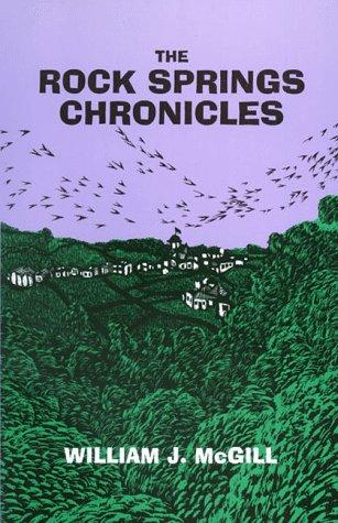 The Rock Springs chronicles by McGill, William J.
