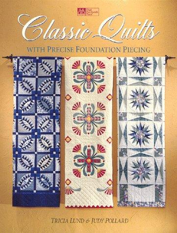 Image 0 of Classic Quilts: With Precise Foundation Piecing