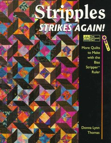 Image 0 of Stripples Strikes Again!: More Quilts to Make With the Bias Stripper Ruler