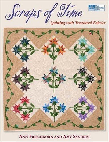 Image 0 of Scraps of Time: Quilting with Treasured Fabrics (That Patchwork Place)
