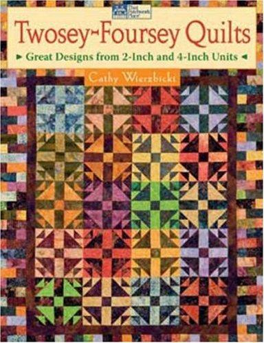 Image 0 of Twosey-Foursey Quilts: Great Designs from 2-Inch And 4-Inch Units