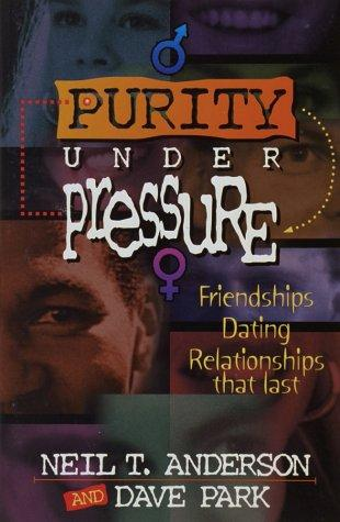 Purity under pressure by Neil T. Anderson