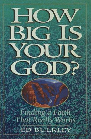 How big is your God? by Ed Bulkley
