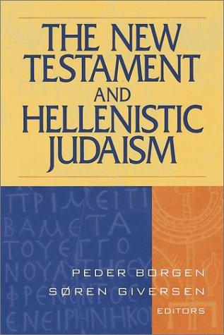 The New Testament and Hellenistic Judaism by