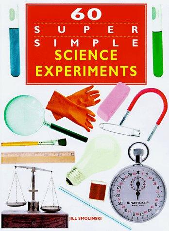 60 super simple science experiments by Q. L. Pearce
