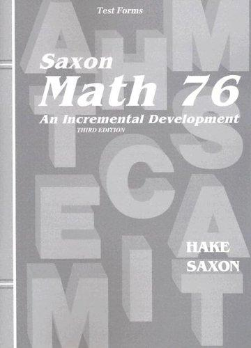 Saxon Math 76 An Incremental Development, Test Forms by Hake Saxon