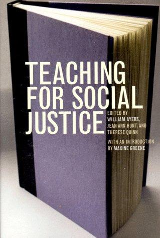 Teaching for social justice by edited by William Ayers, Jean Ann Hunt, and Therese Quinn.