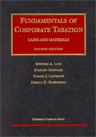 Fundamentals of Corporate Taxation by Stephen A. Lind