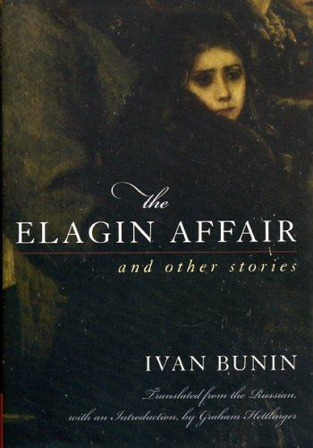 The Elagin affair and other stories by Ivan Alekseevich Bunin