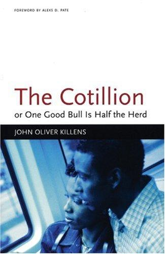 The cotillion, or, One good bull is half the herd by John Oliver Killens