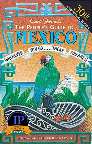 The People's Guide to Mexico (Peoples Guide to Mexico) by Carl Franz