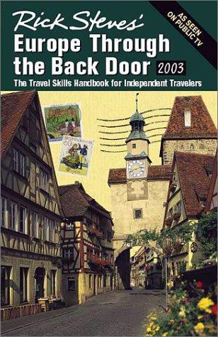 Rick Steves' Europe Through the Back Door 2003 by Rick Steves
