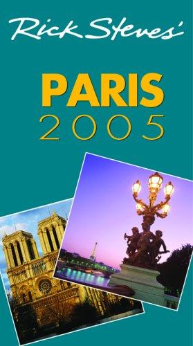 Rick Steves' Paris 2005 by Rick Steves, Steve Smith, Gene Openshaw
